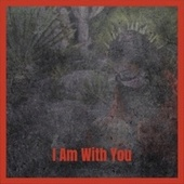 I Am With You van Various Artists