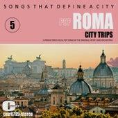 Songs That Define a City: Roma, (Pop Songs), Volume 5 de Various Artists
