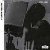 Studio Session by Gran Geezy