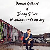 It' Always Ends Up Dry by Daniel Gilbert