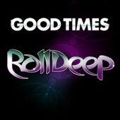 Good Times de Roll Deep