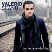 Per Tutte Le Volte Che... de Valerio Scanu