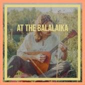 At The Balalaika by Various Artists