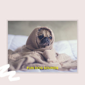 Fun Dog Sounds by Pet Music Therapy
