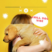 Chill Dog Vibe by Pet Music Therapy