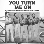 You Turn Me On by RJ Griffith