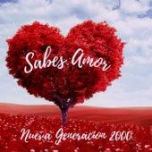 Sabes Amor by Nueva Generación 2000
