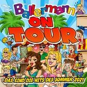 Ballermann on Tour: Das sind die Hits des Sommers 2021 von Various Artists