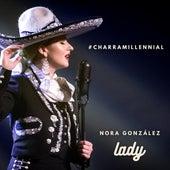 #Charramillennial - Lady by Nora González