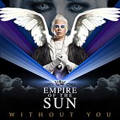 Without You von Empire of the Sun