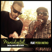 Digital Kingston Session (feat. Peter Metro) von Manudigital