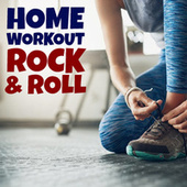 Home Workout Rock & Roll by Various Artists