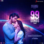 99 Songs (Tamil) (Original Motion Picture Soundtrack) by A.R. Rahman