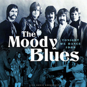 Tonight We Dance 1968 (live) de The Moody Blues