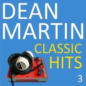 Classic Hits, Vol. 3 by Dean Martin