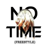 No Time (Freestyle) by Sanni