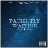 Patiently Waiting by Travis
