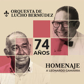 Homenaje a Leonardo Gamarra (74 Años) de Lucho Bermúdez