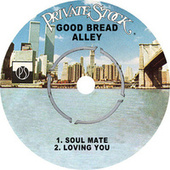 Soul Mate by Good Bread Alley