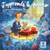 J'apprends le piano, avec Alexandre Tharaud by J'apprends le piano, avec Alexandre Tharaud