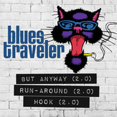 But Anyway / Run-Around / Hook (2.0) de Blues Traveler