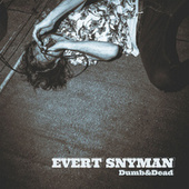 Dumb and Dead (Producers Edition) by Evert Snyman