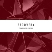 Recovery (EP) by Designer Smoke