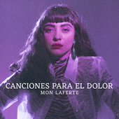 Mon Laferte. Canciones Para El Dolor by Mon Laferte