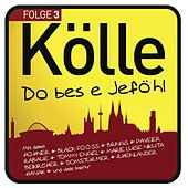 Kölle Do Bes E Jeföhl Folge 3 von Various Artists