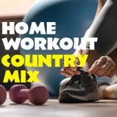 Home Workout Country Mix de Various Artists