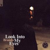 Look into My Eyes von Brando
