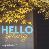 Hello Spring by Cape Calor