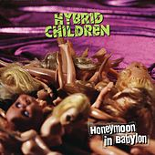 Honeymoon In Babylon by Hybrid Children