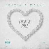 Like A Pill by Travis