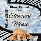 Relaxing Classical Music by Alan Pianist