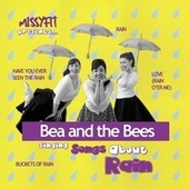 MISSYFIT Presents Bea and the Bees Singing Songs About Rain by Missyfit