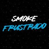 Frustrado by Smoke