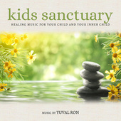 Kids Sanctuary: Healing Music For Your Child And Your Inner Child de Yuval Ron