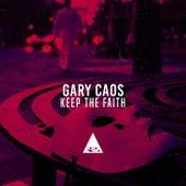 Keep the Faith de Gary Caos