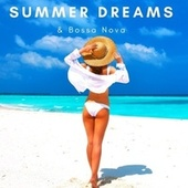 Summer Dreams & Bossa Nova: Jazz Music for Relax, Work & Study at Home by Various Artists