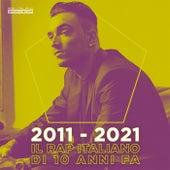 2011 – 2021: il rap italiano di 10 anni fa de Various Artists