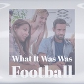 What It Was Was Football by Various Artists