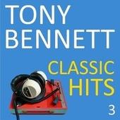 Classic Hits, Vol. 3 de Tony Bennett