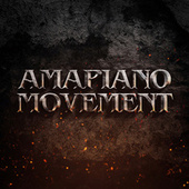 Amapiano Movement by Various Artists