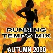 Running Tempo Mix (Autumn 2020 - The Best Motivational Running and Jogging Music Playlist to Make Every Run Tracker Workout to a Succes) by Various Artists