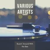 Buzzin' Around With the Bee von Various Artists