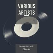 Wanna Hat with Cherries de Various Artists