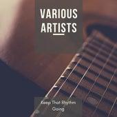 Keep That Rhythm Going von Various Artists