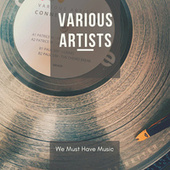 We Must Have Music by Various Artists