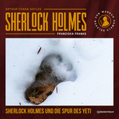 Sherlock Holmes und die Spur des Yeti (Ungekürzt) von Sir Arthur Conan Doyle